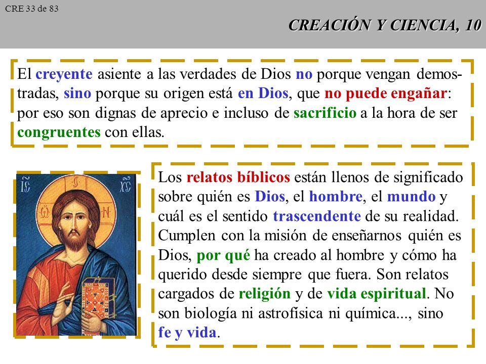 CREACIÓN Y CIENCIA, 9 La noción de Creación influye en la visión física del mundo, pero remite más bien a un plano más profundo de comprensión de la r