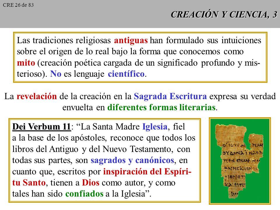 CREACIÓN Y CIENCIA, 2 CCE 285 CCE 285: Desde sus comienzos, la fe cristiana se ha visto confrontada a respuestas distintas de las suyas sobre la cuest
