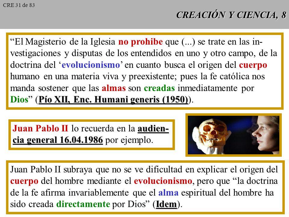 CREACIÓN Y CIENCIA, 7 Hay un tipo de evolucionismo incompatible con la admisión de la creación: es una ideología materialista, que afirma que la mater