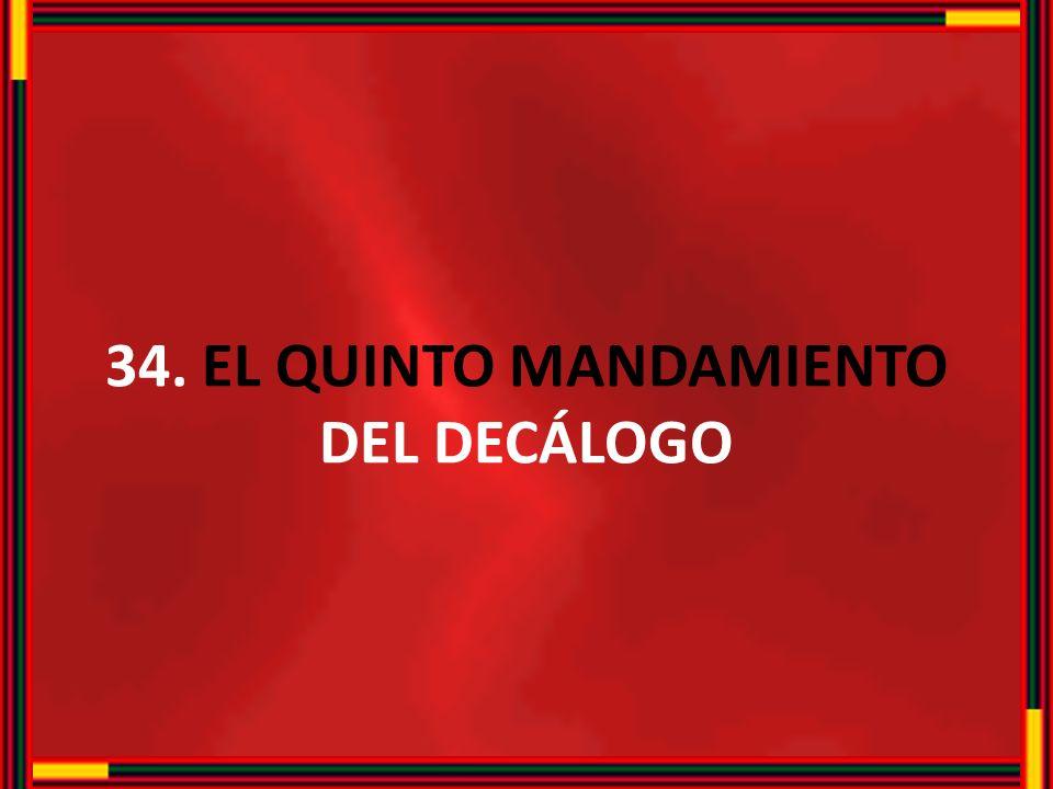 34. EL QUINTO MANDAMIENTO DEL DECÁLOGO