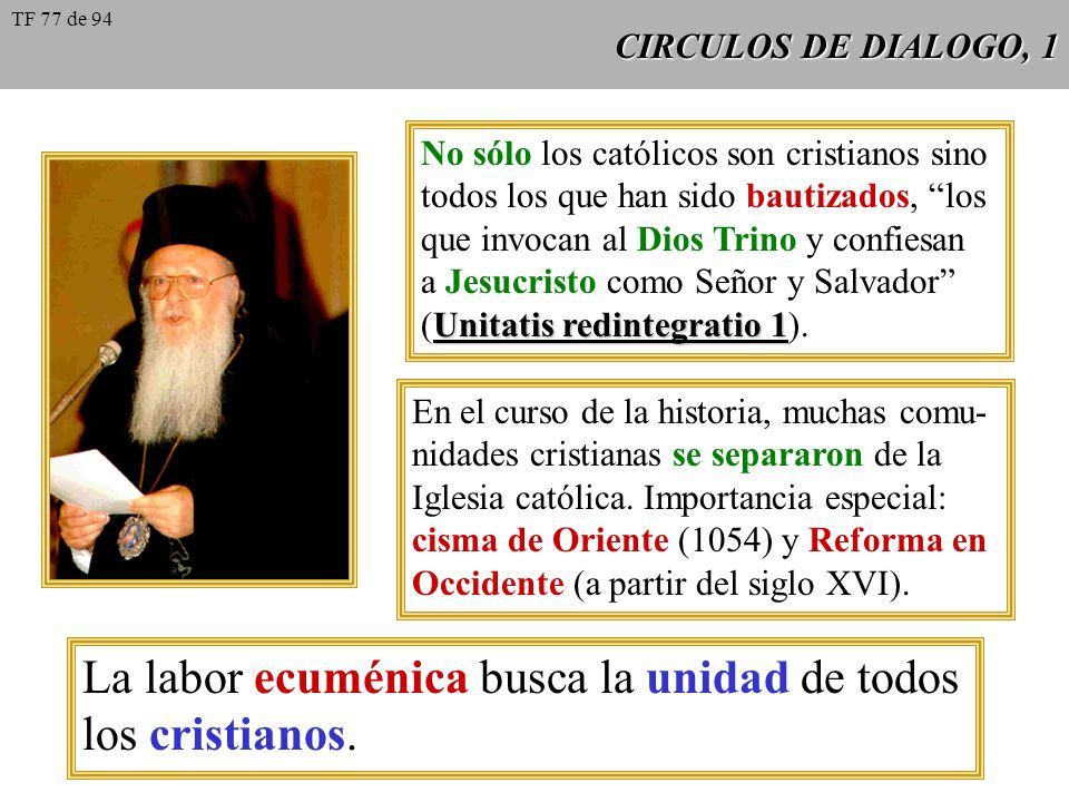 CIRCULOS DE DIALOGO, 2 La única Iglesia de Cristo subsiste Dignitatis en la Iglesia católica (Dignitatis humanae 1Unitatis redintegratio 4 humanae 1; Unitatis redintegratio 4).