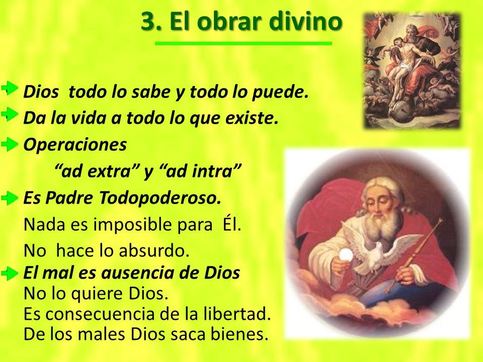 3.El obrar divino Dios todo lo sabe y todo lo puede.