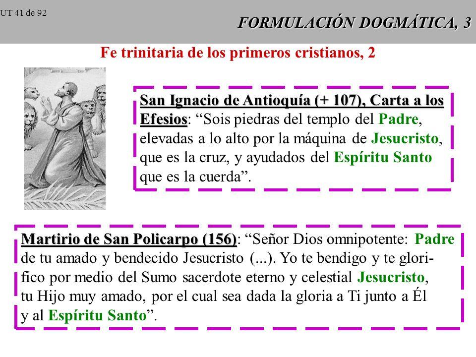 FORMULACIÓN DOGMÁTICA, 2 Fe trinitaria de los primeros cristianos, 1 Didajé Didajé (antes del año 70): Después de haber en- señado todo lo que precede
