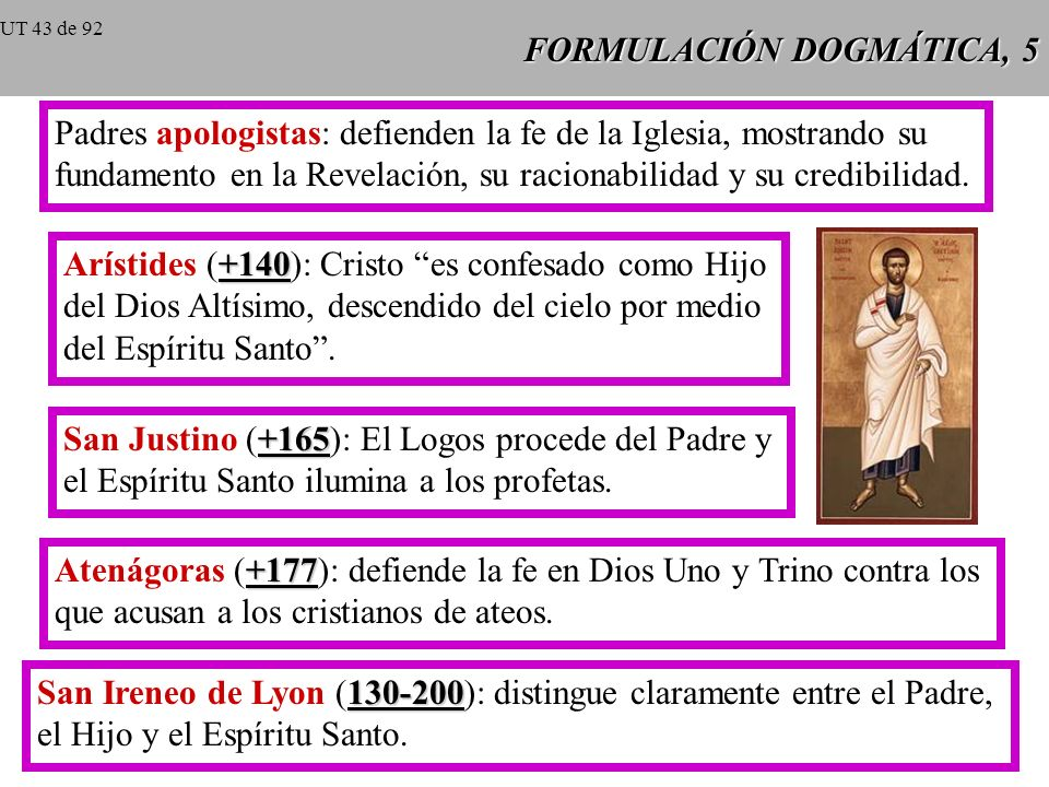 FORMULACIÓN DOGMÁTICA, 5 Padres apologistas: defienden la fe de la Iglesia, mostrando su fundamento en la Revelación, su racionabilidad y su credibilidad.