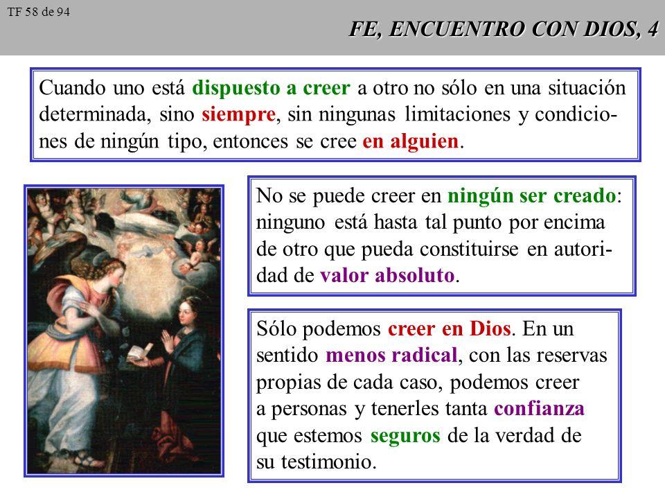FE, ENCUENTRO CON DIOS, 5 También en el ámbito sobrenatural hay un ver y un creer.