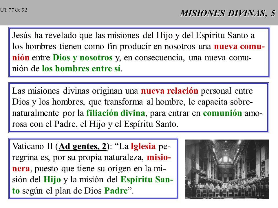 MISIONES DIVINAS, 4 Una misión divina es el envío de una Per- sona divina por Otra para hacerse presente de modo nuevo entre los hombres.