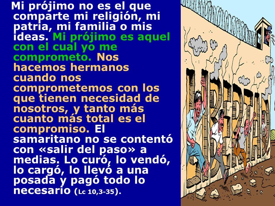 La opción por el pobre que nos ordena el Evangelio es servir a ese prójimo no sólo como personas, sino como situaciones sociales.