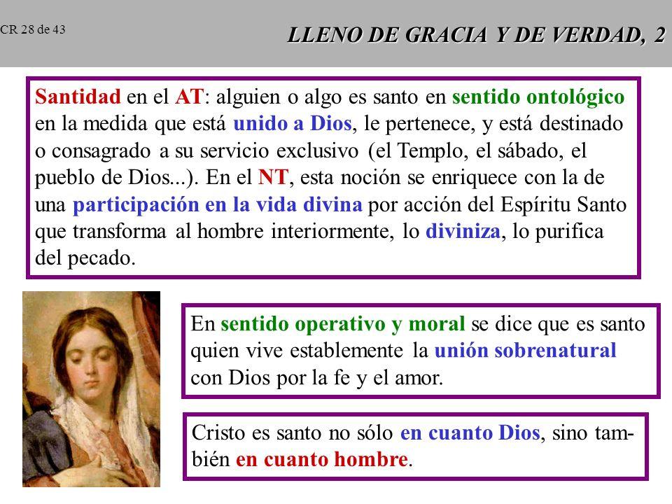 LLENO DE GRACIA Y DE VERDAD, 1 La humanidad de Cristo es el adecuado instrumento indisoluble- mente unido al Verbo para la obra salvífica. Es un instr