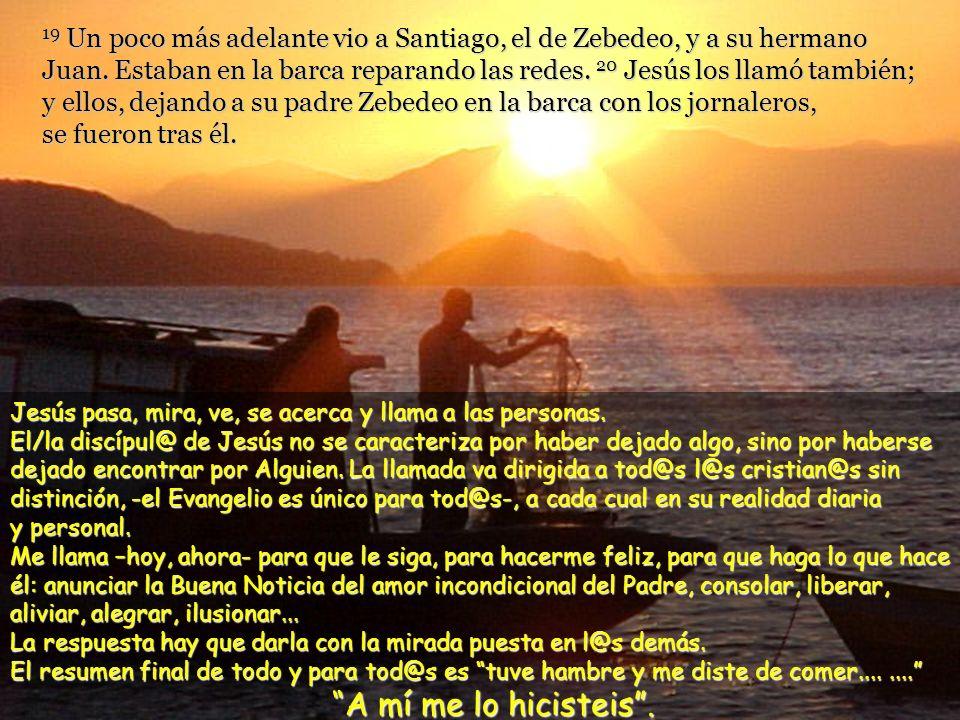 16 Pasando Jesús junto al lago de Galilea, vio a Simón y a su hermano Andrés que estaban echando las redes en el lago, pues eran pescadores.