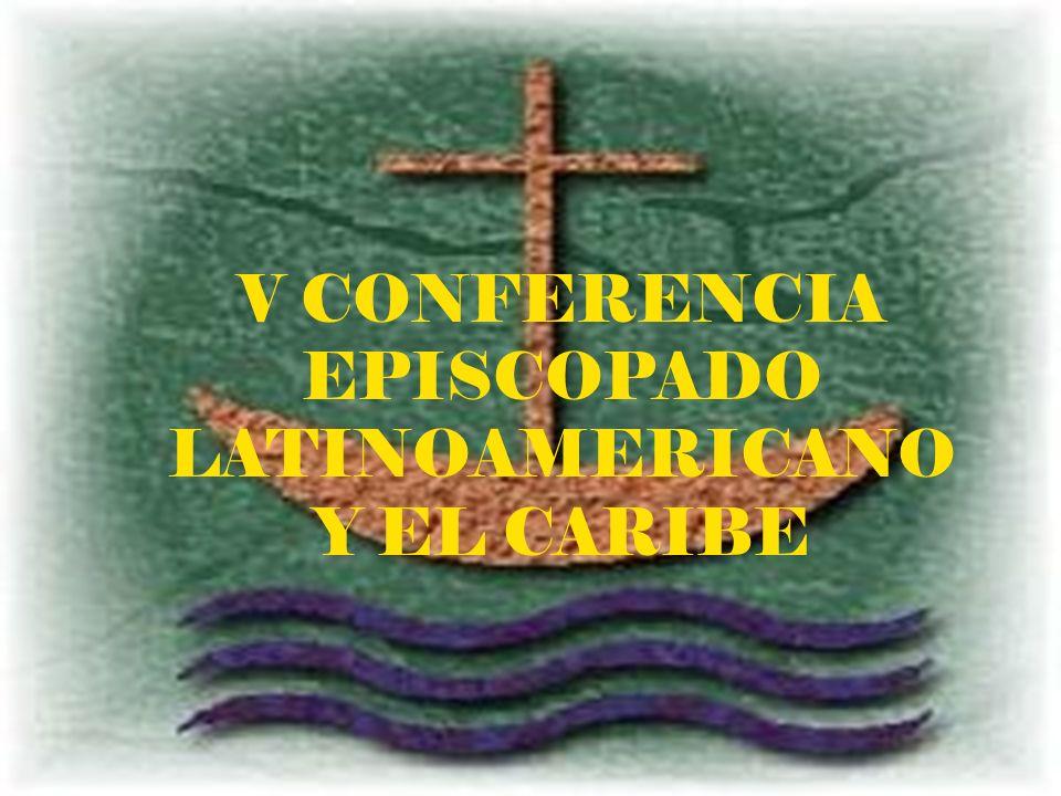 V CONFERENCIA EPISCOPADO LATINOAMERICANO Y EL CARIBE
