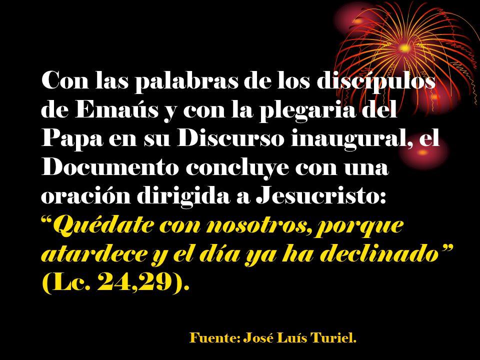 Con las palabras de los discípulos de Emaús y con la plegaria del Papa en su Discurso inaugural, el Documento concluye con una oración dirigida a Jesu