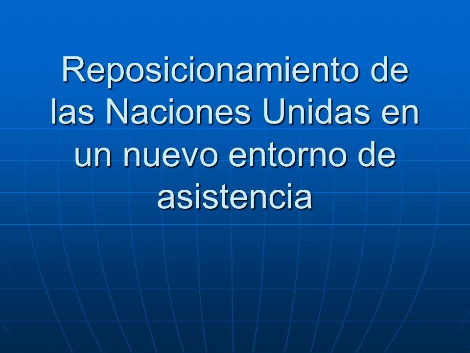 Reposicionamiento de las Naciones Unidas en un nuevo entorno de asistencia