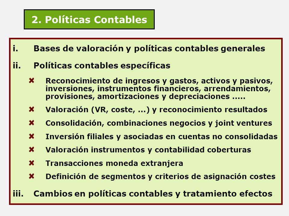2. Políticas Contables i.Bases de valoración y políticas contables generales ii.Políticas contables específicas Reconocimiento de ingresos y gastos, a