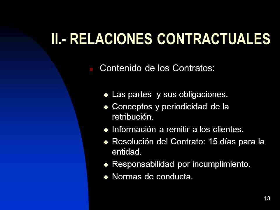 13 II.- RELACIONES CONTRACTUALES Contenido de los Contratos: Las partes y sus obligaciones. Conceptos y periodicidad de la retribución. Información a
