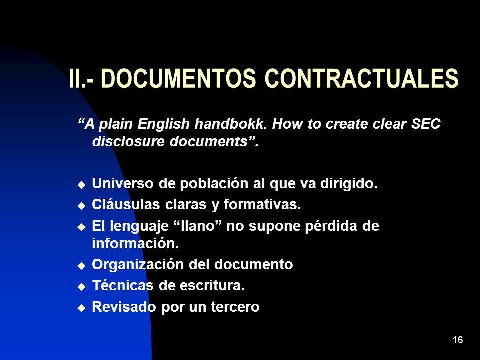 16 II.- DOCUMENTOS CONTRACTUALES A plain English handbokk. How to create clear SEC disclosure documents. Universo de población al que va dirigido. Clá