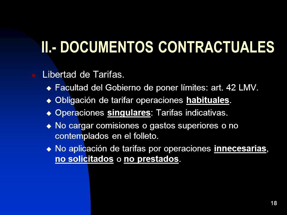 18 II.- DOCUMENTOS CONTRACTUALES Libertad de Tarifas. Facultad del Gobierno de poner límites: art. 42 LMV. Obligación de tarifar operaciones habituale