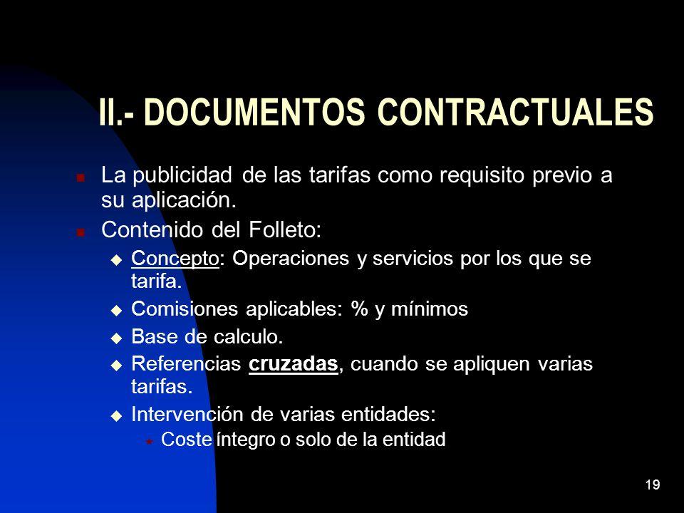 19 II.- DOCUMENTOS CONTRACTUALES La publicidad de las tarifas como requisito previo a su aplicación. Contenido del Folleto: Concepto: Operaciones y se