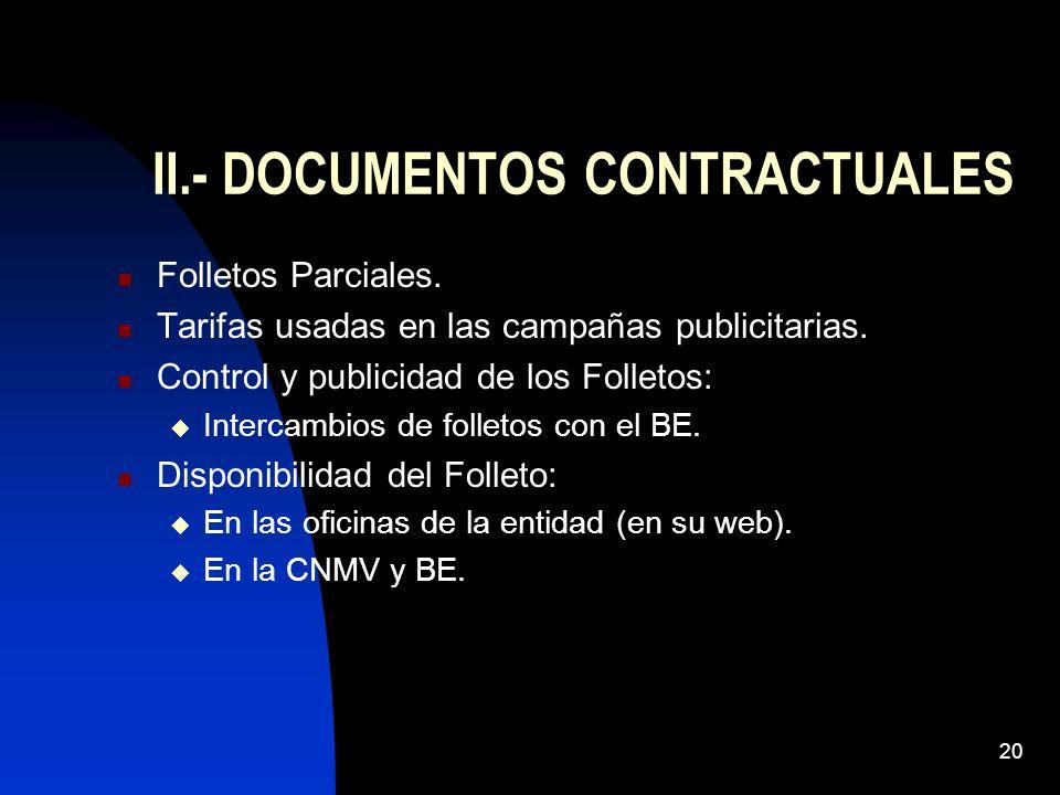20 II.- DOCUMENTOS CONTRACTUALES Folletos Parciales. Tarifas usadas en las campañas publicitarias. Control y publicidad de los Folletos: Intercambios