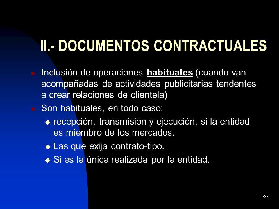 21 II.- DOCUMENTOS CONTRACTUALES Inclusión de operaciones habituales (cuando van acompañadas de actividades publicitarias tendentes a crear relaciones