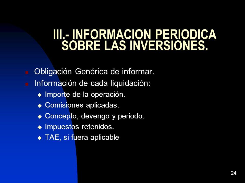 24 III.- INFORMACION PERIODICA SOBRE LAS INVERSIONES. Obligación Genérica de informar. Información de cada liquidación: Importe de la operación. Comis