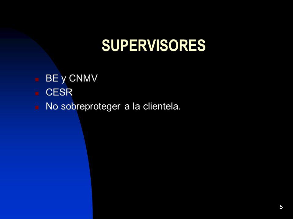 5 SUPERVISORES BE y CNMV CESR No sobreproteger a la clientela.