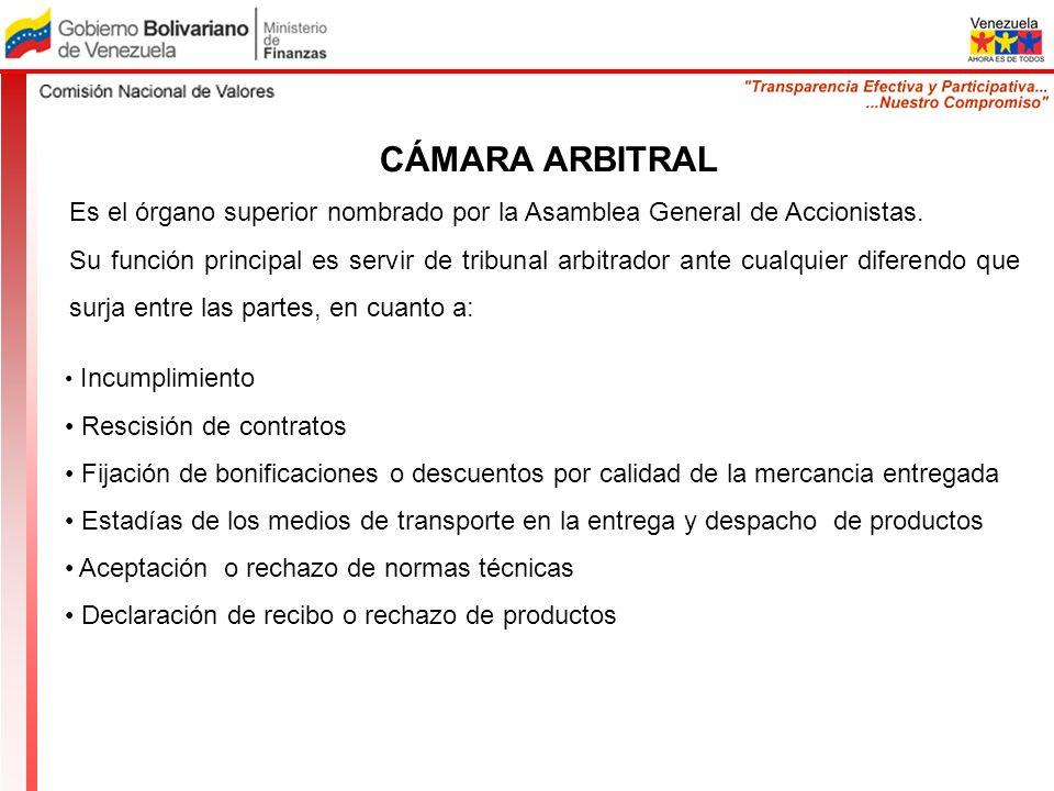 CÁMARA ARBITRAL Es el órgano superior nombrado por la Asamblea General de Accionistas. Su función principal es servir de tribunal arbitrador ante cual