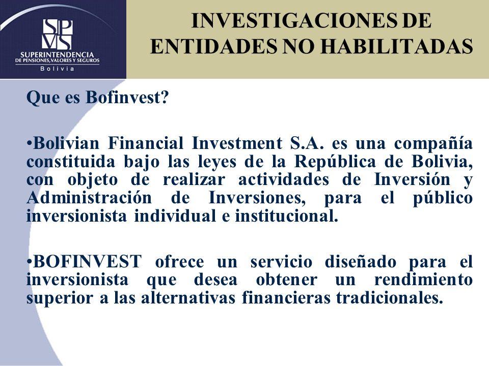 INVESTIGACIONES DE ENTIDADES NO HABILITADAS A través del servicio el interesado puede beneficiarse de las inversiones en gran escala que realizan las compañías más importantes del Mundo.