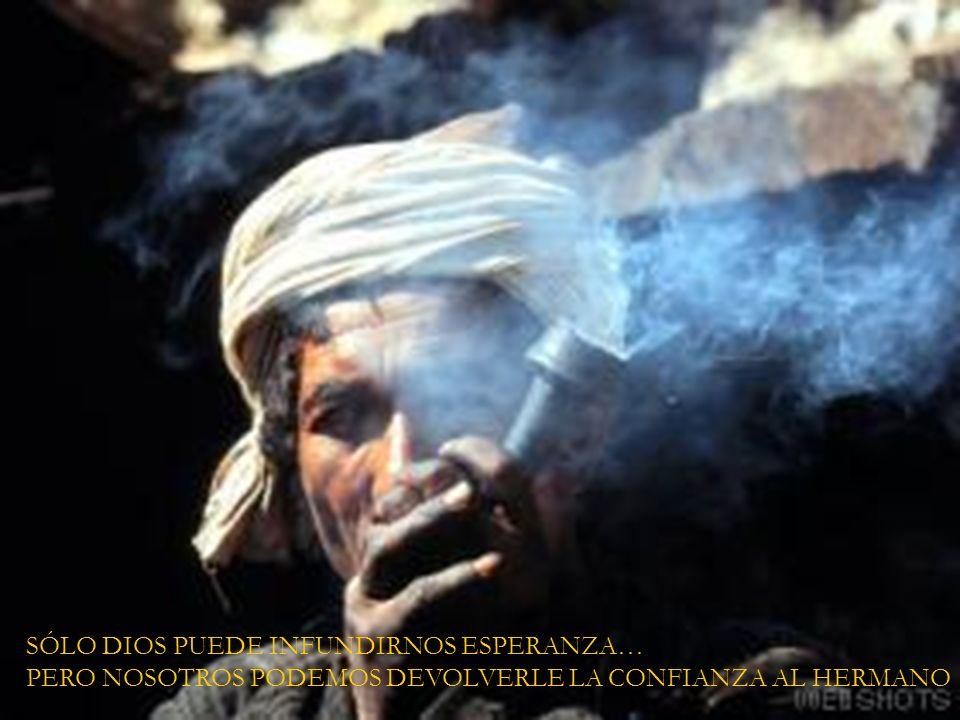 SÓLO DIOS PUEDE INFUNDIRNOS ESPERANZA… PERO NOSOTROS PODEMOS DEVOLVERLE LA CONFIANZA AL HERMANO