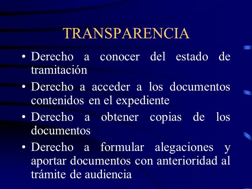 TRANSPARENCIA Derecho a conocer del estado de tramitación Derecho a acceder a los documentos contenidos en el expediente Derecho a obtener copias de l