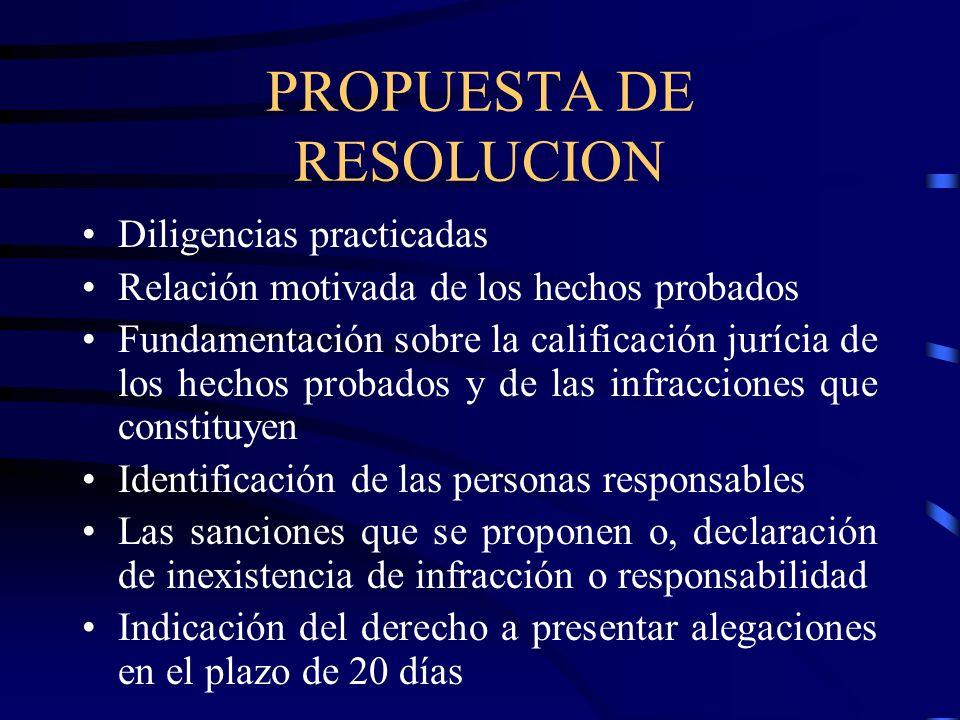 PROPUESTA DE RESOLUCION Diligencias practicadas Relación motivada de los hechos probados Fundamentación sobre la calificación jurícia de los hechos pr