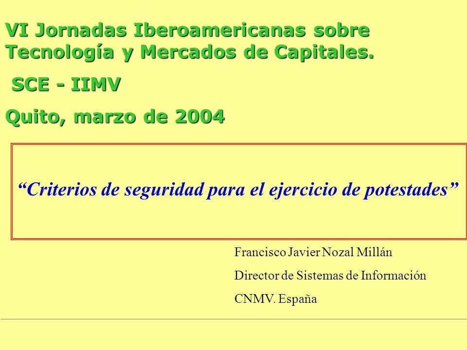 Criterios de seguridad para el ejercicio de potestades VI Jornadas Iberoamericanas sobre Tecnología y Mercados de Capitales.