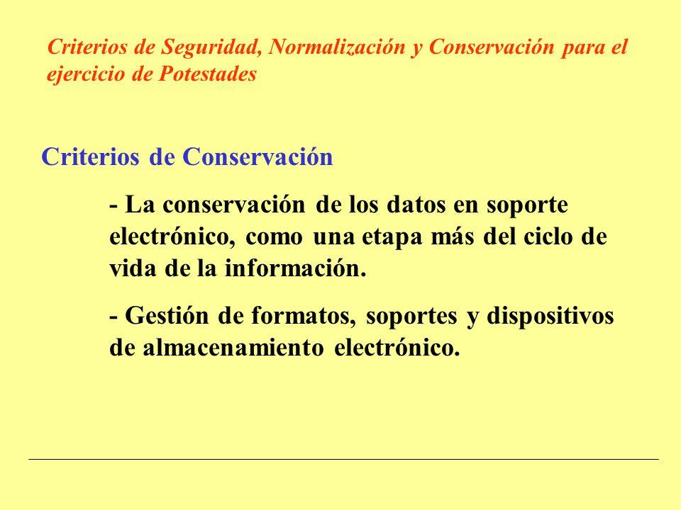 Criterios de Conservación - La conservación de los datos en soporte electrónico, como una etapa más del ciclo de vida de la información.