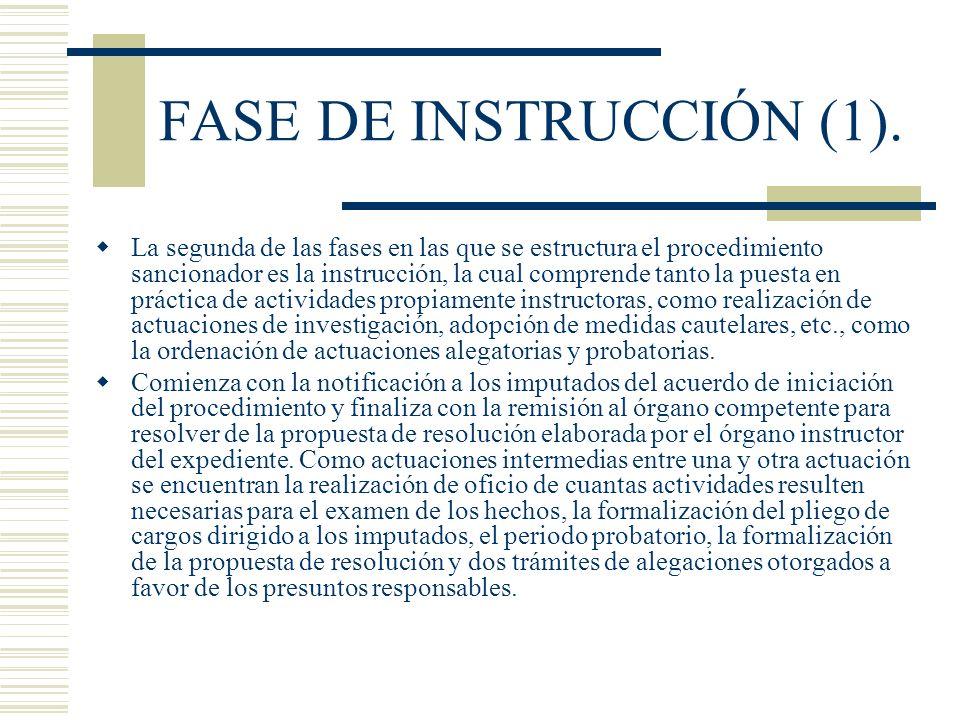FASE DE INSTRUCCIÓN (1). La segunda de las fases en las que se estructura el procedimiento sancionador es la instrucción, la cual comprende tanto la p
