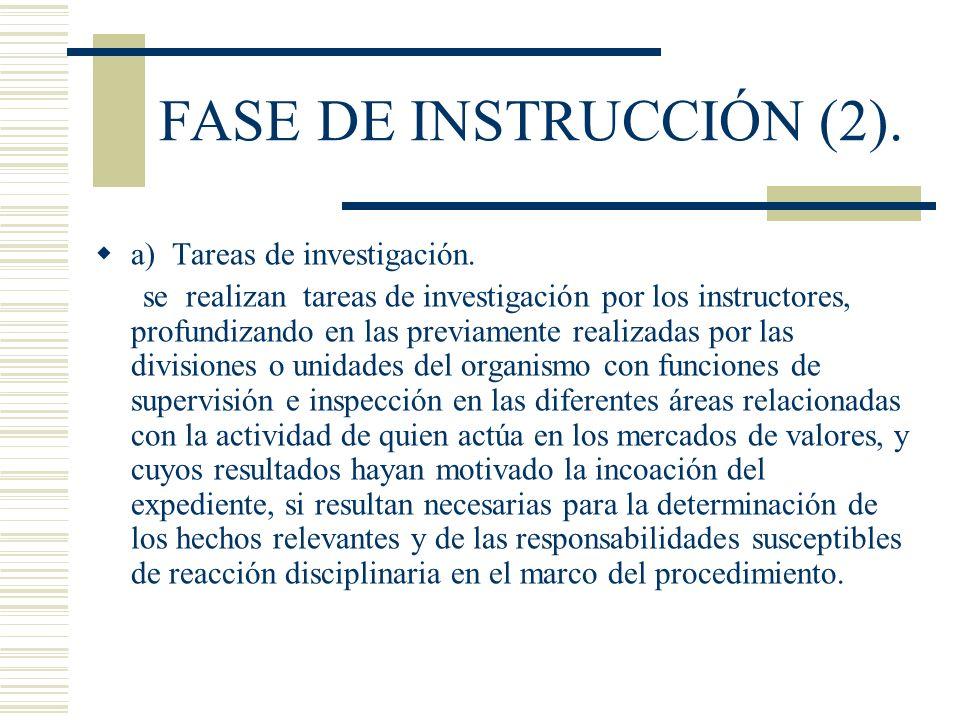 FASE DE INSTRUCCIÓN (2). a) Tareas de investigación. se realizan tareas de investigación por los instructores, profundizando en las previamente realiz