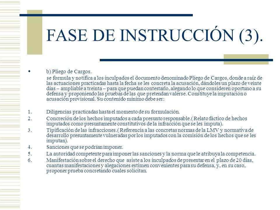 FASE DE INSTRUCCIÓN (3). b) Pliego de Cargos. se formula y notifica a los inculpados el documento denominado Pliego de Cargos, donde a raíz de las act