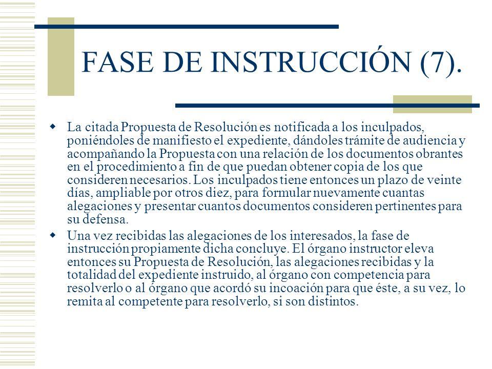 FASE DE INSTRUCCIÓN (7). La citada Propuesta de Resolución es notificada a los inculpados, poniéndoles de manifiesto el expediente, dándoles trámite d