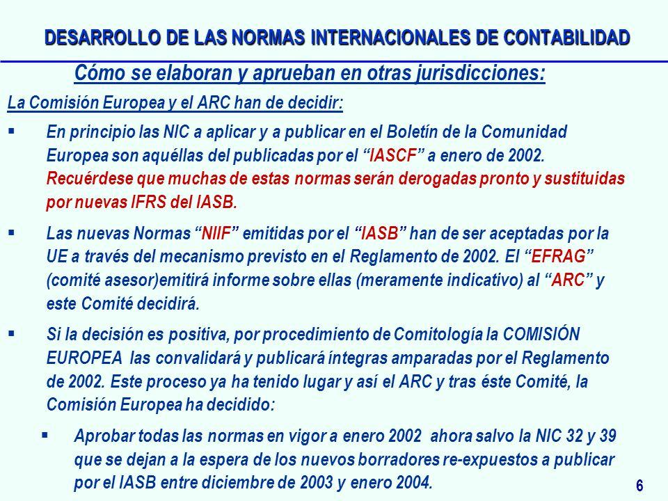 La Comisión Europea y el ARC han de decidir: En principio las NIC a aplicar y a publicar en el Boletín de la Comunidad Europea son aquéllas del public