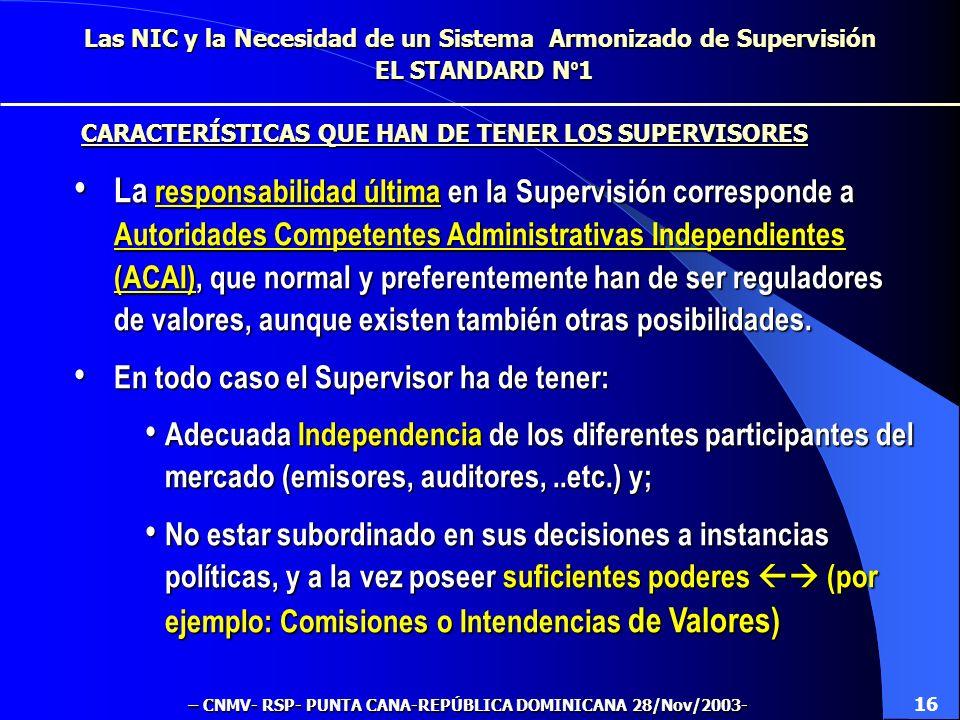Las NIC y la Necesidad de un Sistema Armonizado de Supervisión EL STANDARD N º 1 Objetivo de la Supervisión: Contribuir a la transparencia de la infor