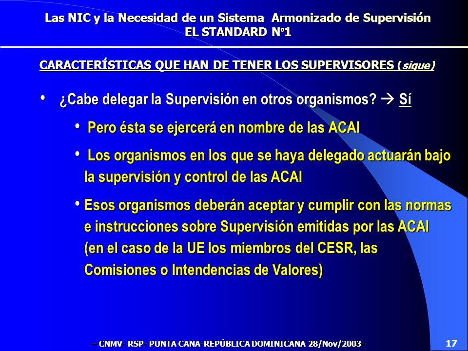 Las NIC y la Necesidad de un Sistema Armonizado de Supervisión EL STANDARD N º 1 La responsabilidad última en la Supervisión corresponde a Autoridades