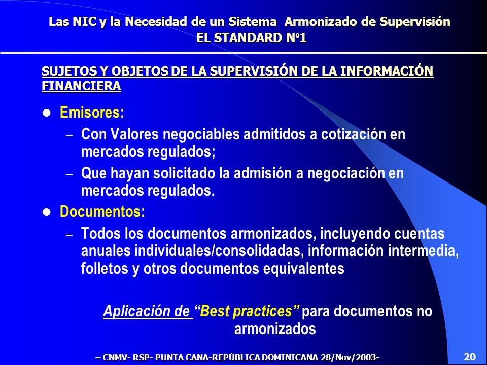 Las NIC y la Necesidad de un Sistema Armonizado de Supervisión EL STANDARD N º 1 Establecer un conjunto apropiado de procedimientos (due process) de S