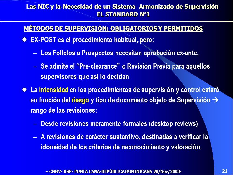Las NIC y la Necesidad de un Sistema Armonizado de Supervisión EL STANDARD N º 1 Emisores: – Con Valores negociables admitidos a cotización en mercado