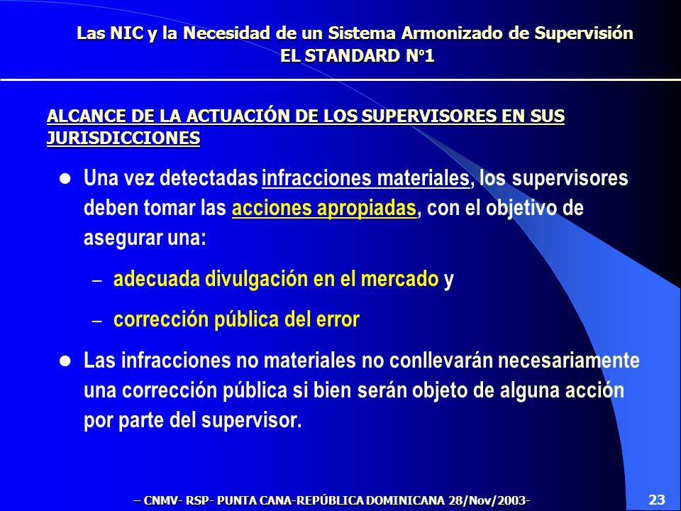 Las NIC y la Necesidad de un Sistema Armonizado de Supervisión EL STANDARD N º 1 La Supervisión se llevará a cabo mediante la utilización de criterios
