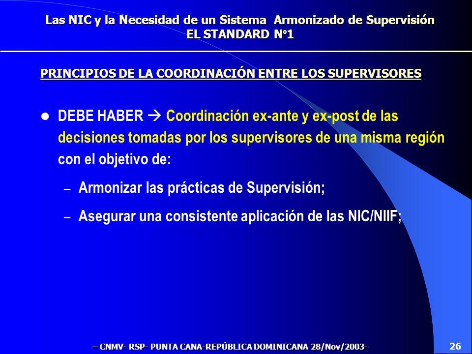 Las NIC y la Necesidad de un Sistema Armonizado de Supervisión EL STANDARD N º 1 Evitar arbitraje de Supervisión y que existan tantas diferentes forma