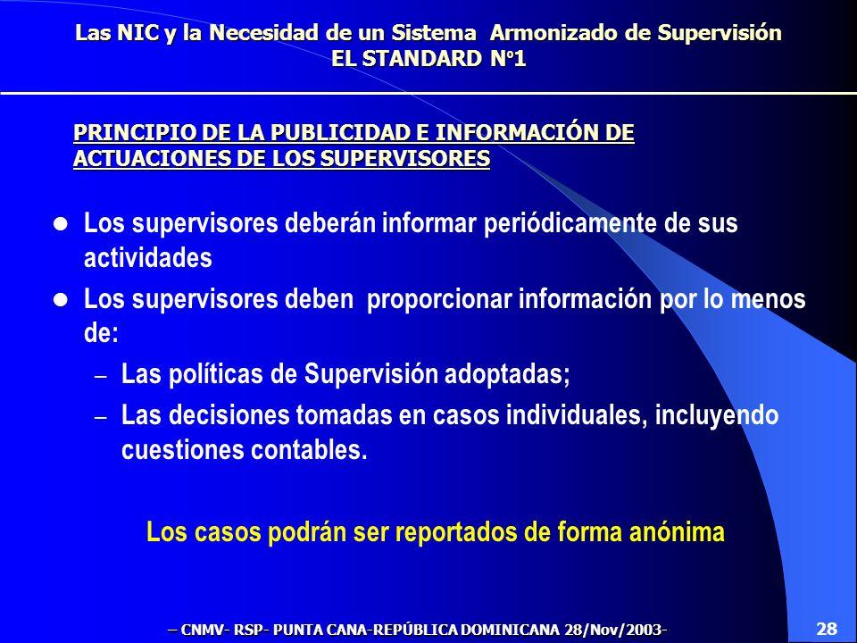 Las NIC y la Necesidad de un Sistema Armonizado de Supervisión EL STANDARD N º 1 Cualquier tratamiento que no esté prohibido en las NIC/NIIF No dará l