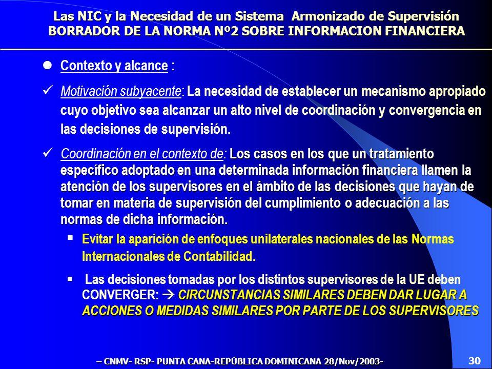 BORRADOR DE LA NORMA Nº 2 SOBRE INFORMACION FINANCIERA COORDINACION DE ACTIVIDADES DE SUPERVISION 29 Las NIC y la Necesidad de un Sistema Armonizado d