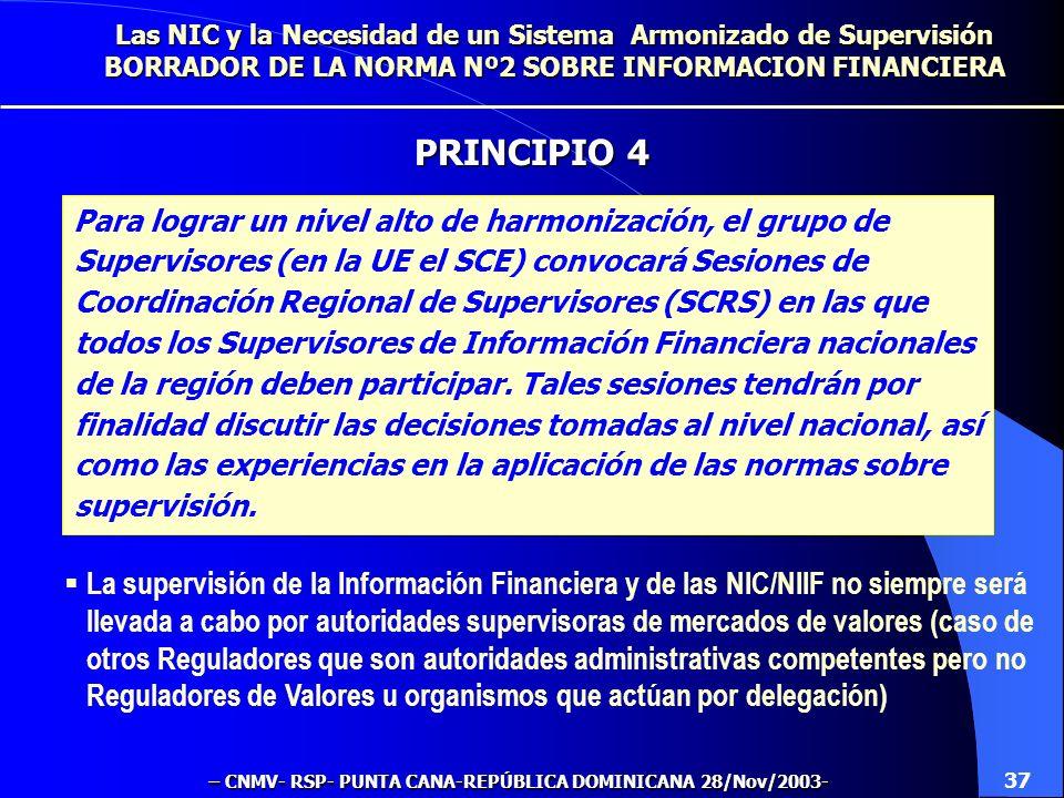 Los Supervisores Nacionales deben sujetarse a un régimen de confidencialidad acorde con aquél al que están sujetos los Supervisores de valores (en el