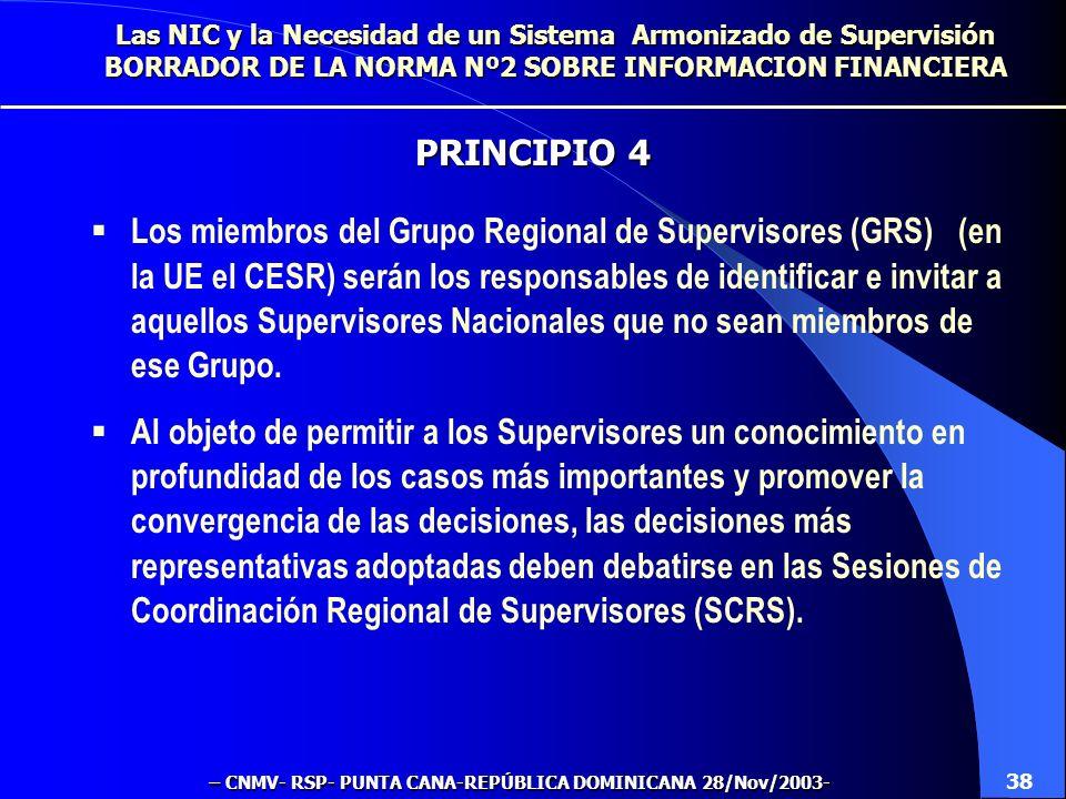 Para lograr un nivel alto de harmonización, el grupo de Supervisores (en la UE el SCE) convocará Sesiones de Coordinación Regional de Supervisores (SC