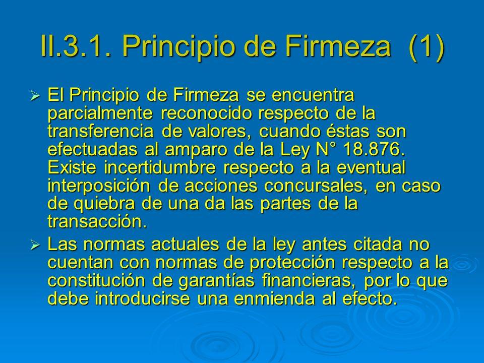 II.3.1. Principio de Firmeza (1) El Principio de Firmeza se encuentra parcialmente reconocido respecto de la transferencia de valores, cuando éstas so