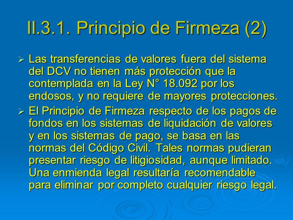 II.3.1. Principio de Firmeza (2) Las transferencias de valores fuera del sistema del DCV no tienen más protección que la contemplada en la Ley N° 18.0