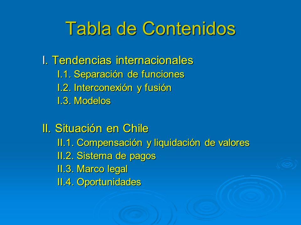 Tabla de Contenidos I. Tendencias internacionales I.1. Separación de funciones I.2. Interconexión y fusión I.3. Modelos II. Situación en Chile II.1. C